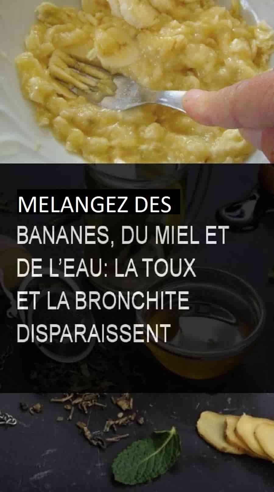 Mélangez des bananes du miel et de l'eau : la toux et la bronchite disparaissent